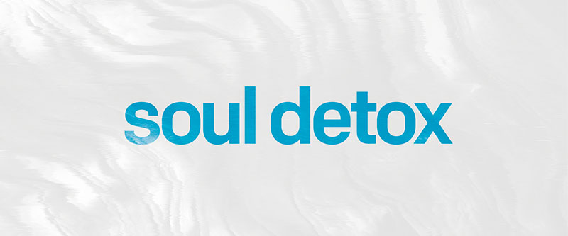 Church of the King Message Series: Soul Detox