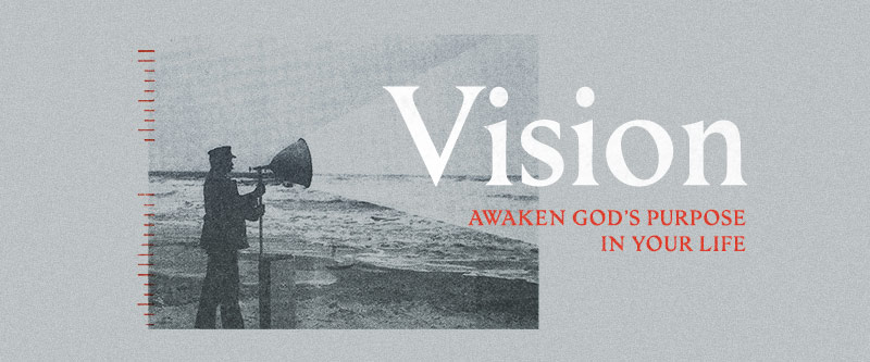 Vision: Awakening God's Purpose In Your Life