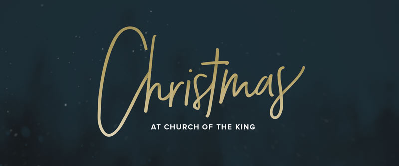 Christmas at Church of the King - 2017